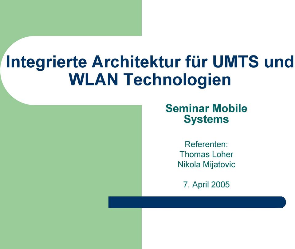 Mobile Systems Referenten: Thomas
