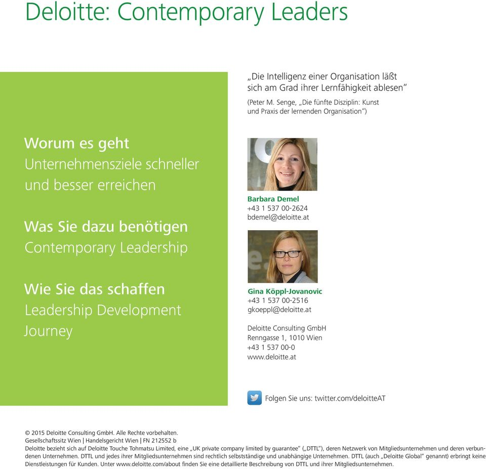 schaffen Leadership Development Journey Barbara Demel +43 1 537 00-2624 bdemel@deloitte.at Gina Köppl-Jovanovic +43 1 537 00-2516 gkoeppl@deloitte.
