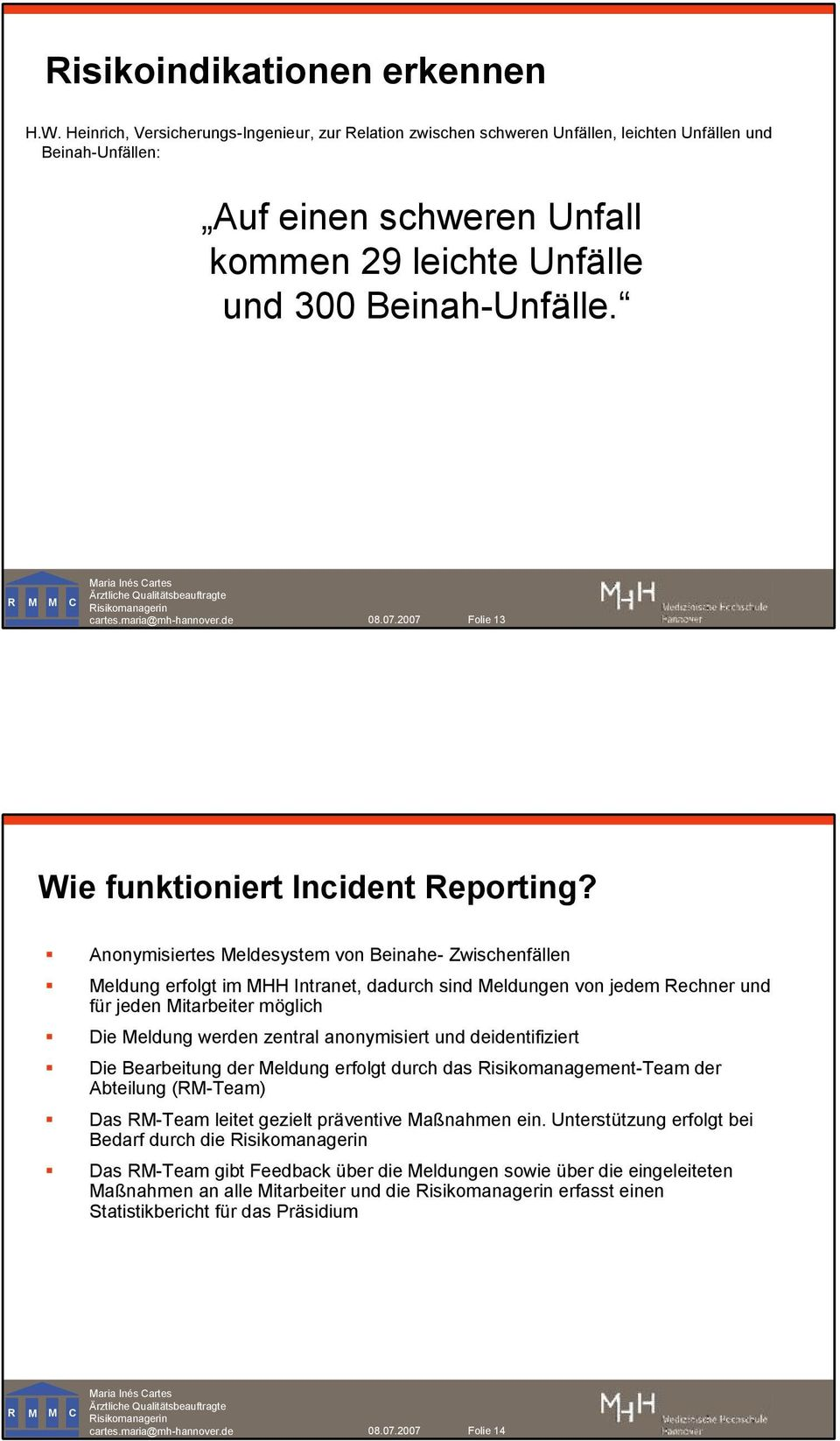 2007 Folie 13 Wie funktioniert Incident Reporting?