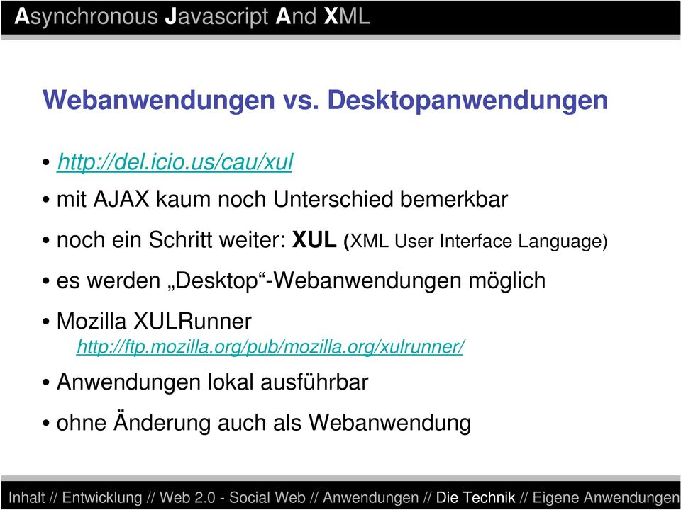 (XML User Interface Language) es werden Desktop -Webanwendungen möglich Mozilla