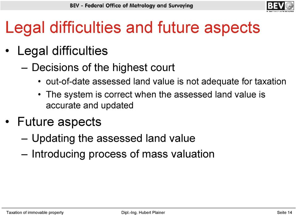 assessed land value is accurate and updated Future aspects Updating the assessed land value