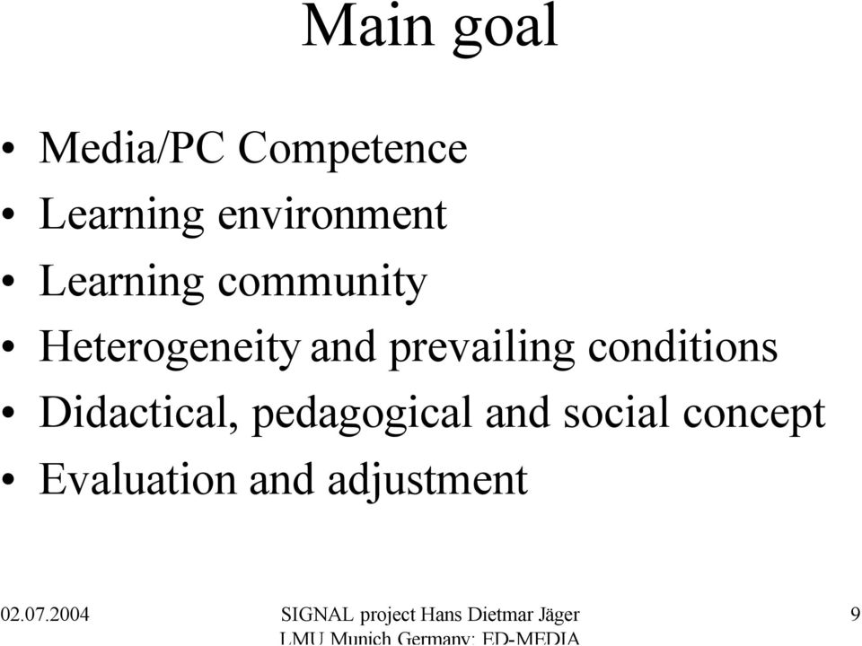 conditions Didactical, pedagogical and social concept