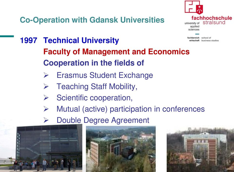 Exchange Teaching Staff Mobility, Scientific cooperation, Mutual (active)