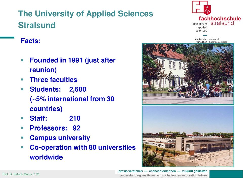 international from 30 countries) Staff: 210 Professors: 92 Campus