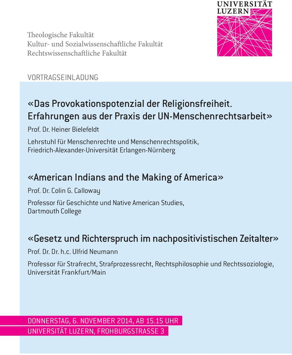 Heiner Bielefeldt Lehrstuhl für Menschenrechte und Menschenrechtspolitik, Friedrich-Alexander-Universität Erlangen-Nürnberg «American Indians and the Making of America» Prof. Dr. Colin G.