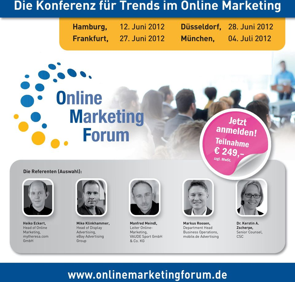 com GmbH Mike Klinkhammer, Head of Display Advertising, ebay Advertising Group Manfred Meindl, Leiter Online- Marketing, VAUDE