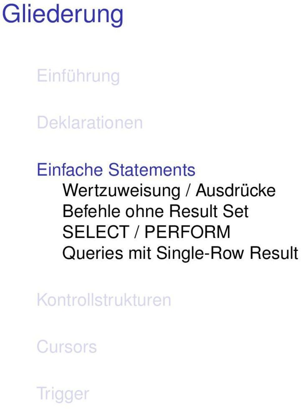 ohne Result Set SELECT / PERFORM Queries mit