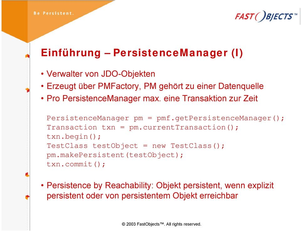 getpersistencemanager(); Transaction txn = pm.currenttransaction(); txn.