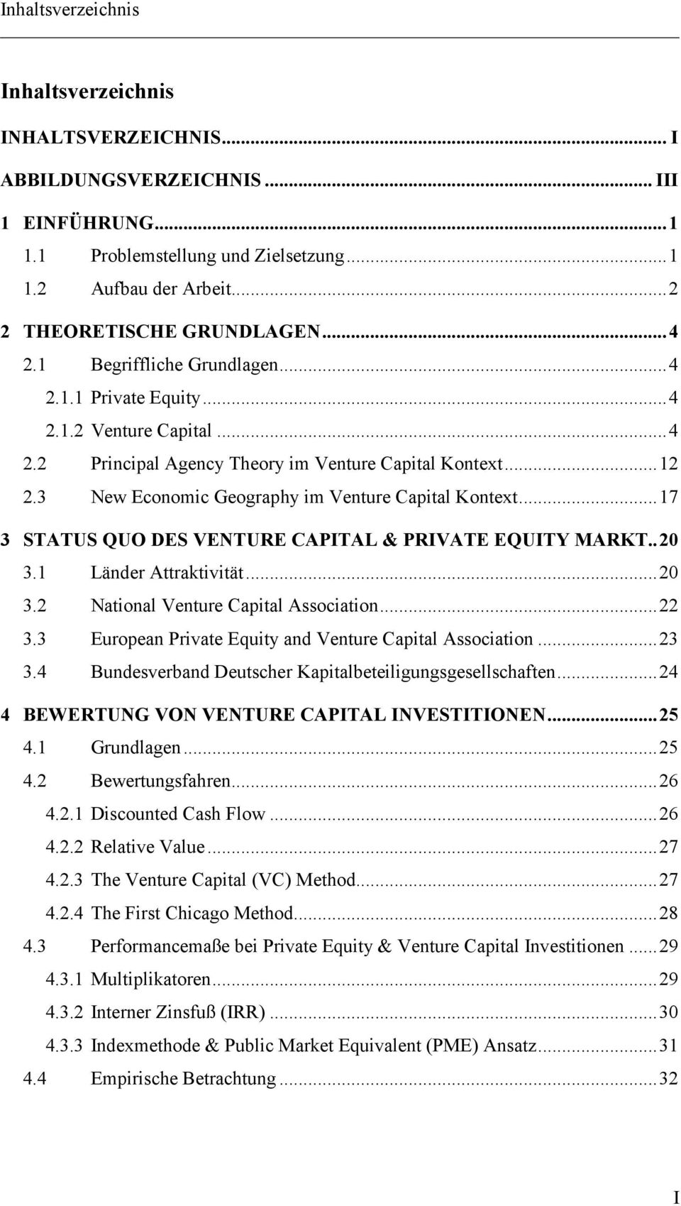 3 New Economic Geography im Venture Capital Kontext... 17 3 STATUS QUO DES VENTURE CAPITAL & PRIVATE EQUITY MARKT.. 20 3.1 Länder Attraktivität... 20 3.2 National Venture Capital Association... 22 3.