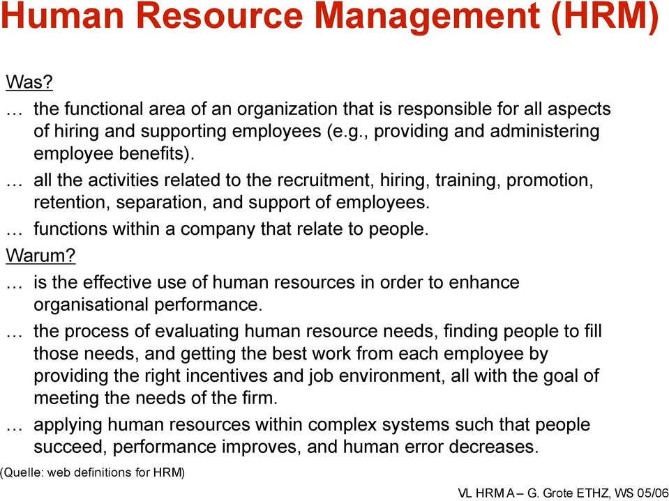is the effective use of human resources in order to enhance organisational performance.