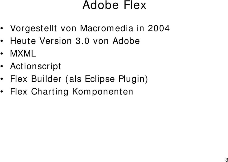 0 von Adobe MXML Actionscript Flex