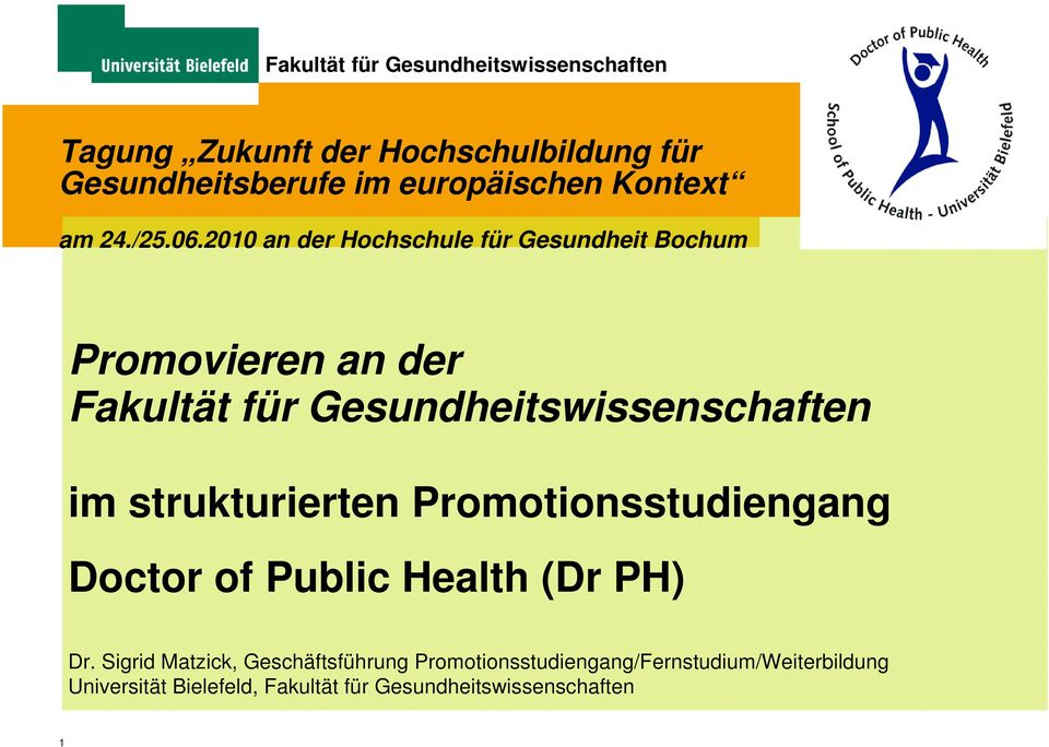 im strukturierten Promotionsstudiengang Doctor of Public Health (Dr PH) Dr.