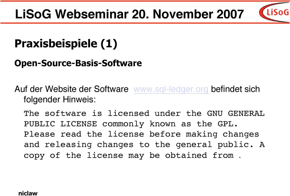 org befindet sich folgender Hinweis: The software is licensed under the GNU GENERAL