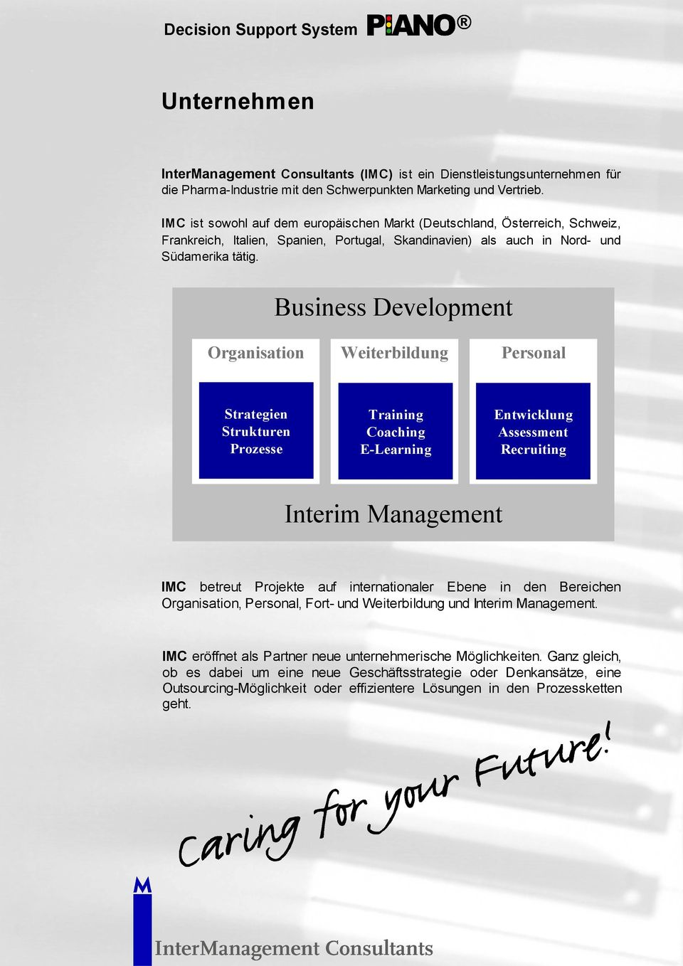 Business Development Organisation Weiterbildung Personal Strategien Strukturen Prozesse Training Coaching E-Learning Entwicklung Assessment Recruiting Interim Management IMC betreut Projekte auf