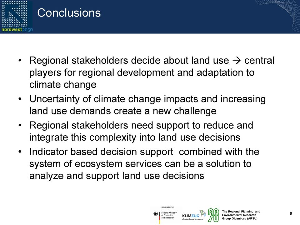 Regional stakeholders need support to reduce and integrate this complexity into land use decisions Indicator based