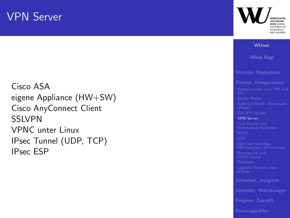 Barracuda (Phion) IDS/IPS Juniper VPN Server Core Router und Intermediate Switches WISM ASA