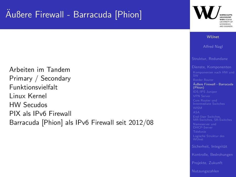 Border Router Äußere Firewall - Barracuda (Phion) IDS/IPS Juniper VPN Server Core Router und Intermediate