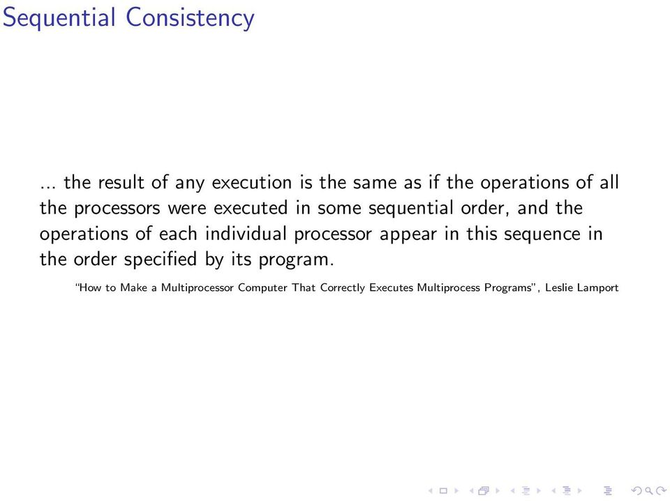 were executed in some sequential order, and the operations of each individual processor