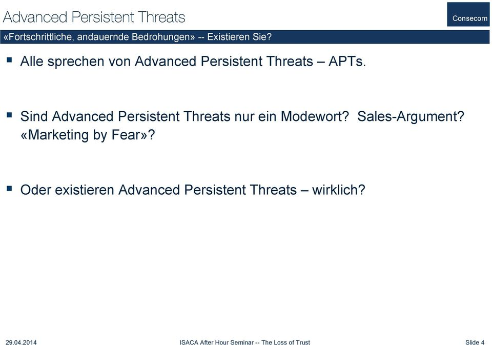Sind Advanced Persistent Threats nur ein Modewort? Sales-Argument? «Marketing by Fear»?