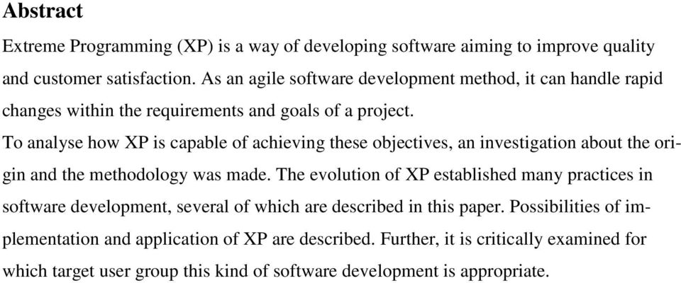 To analyse how XP is capable of achieving these objectives, an investigation about the origin and the methodology was made.