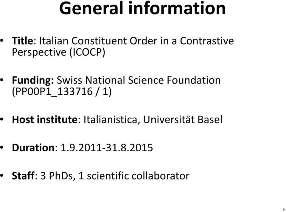 Foundation (PP00P1_133716 / 1) Host institute: Italianistica,