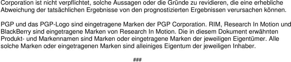 RIM, Research In Motion und BlackBerry sind eingetragene Marken von Research In Motion.