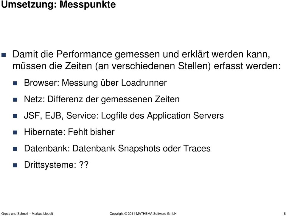Netz: Differenz der gemessenen Zeiten JSF, EJB, Service: Logfile des Application
