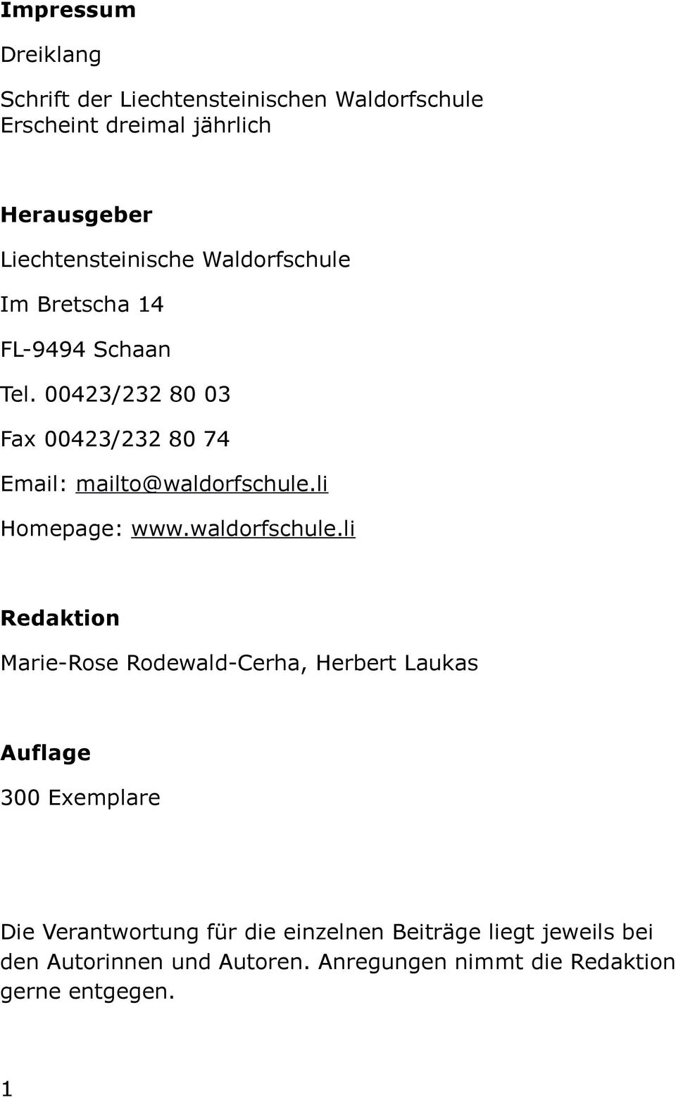 00423/232 80 03 Fax 00423/232 80 74 Email: mailto@waldorfschule.