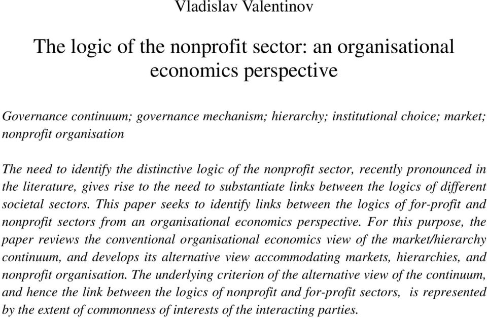 societal sectors. This paper seeks to identify links between the logics of for-profit and nonprofit sectors from an organisational economics perspective.