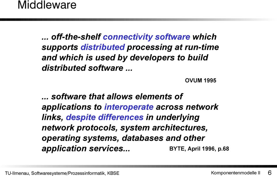 developers to build distributed software... OVUM 1995.