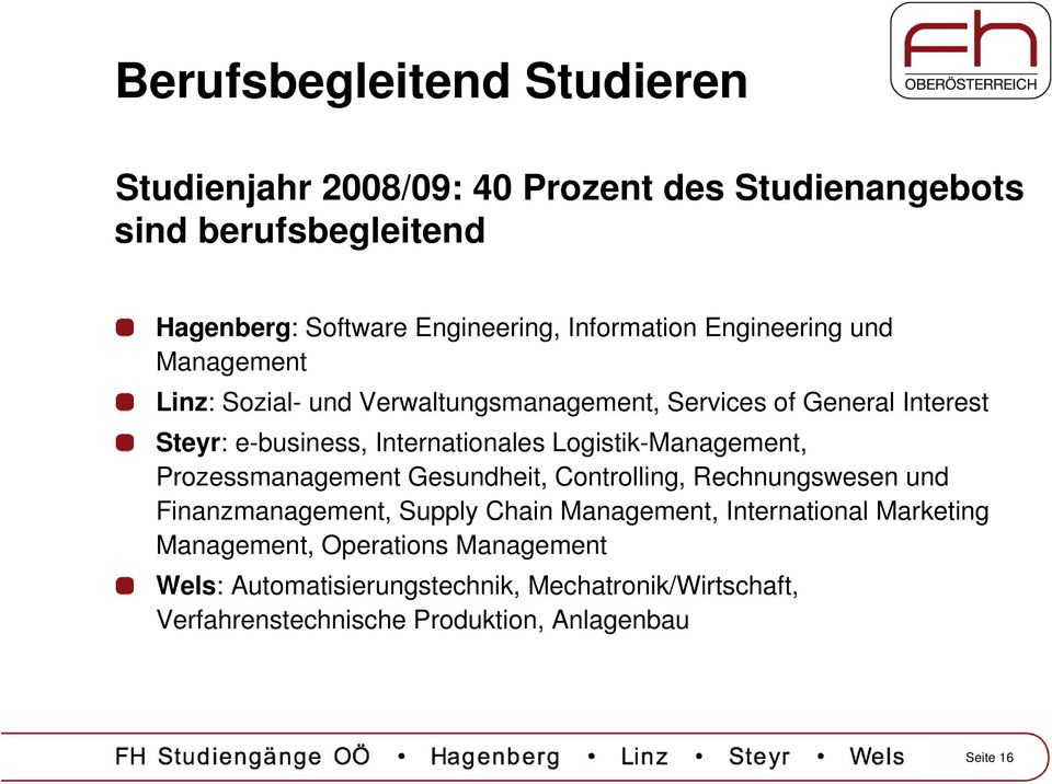 Prozessmanagement Gesundheit, Controlling, Rechnungswesen und Finanzmanagement, Supply Chain Management, International Marketing Management, Operations