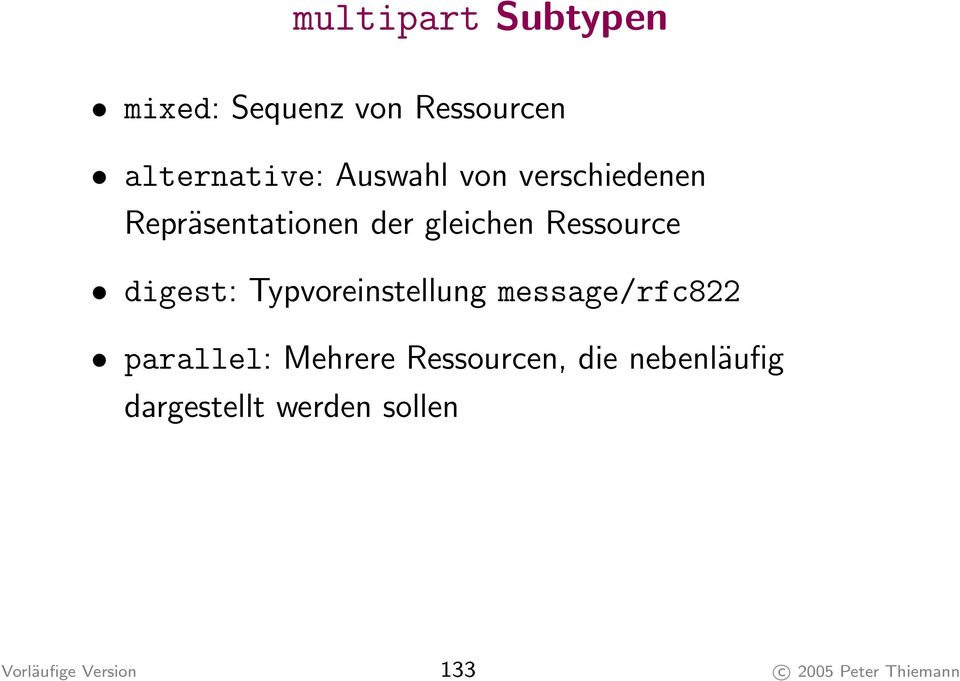 Typvoreinstellung message/rfc822 parallel: Mehrere Ressourcen, die