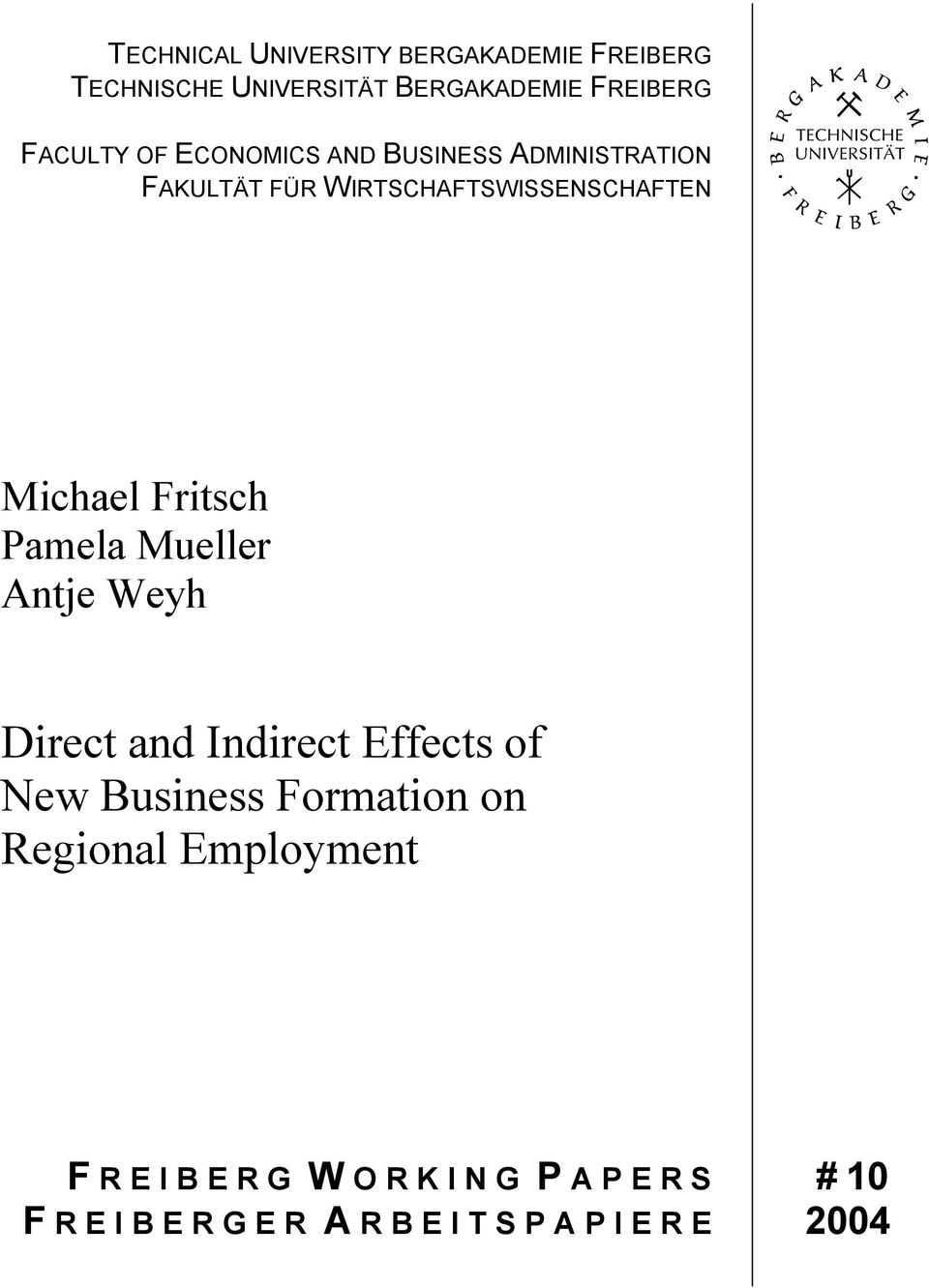 Pamela Mueller Antje Weyh Direct and Indirect Effects of New Business Formation on Regional