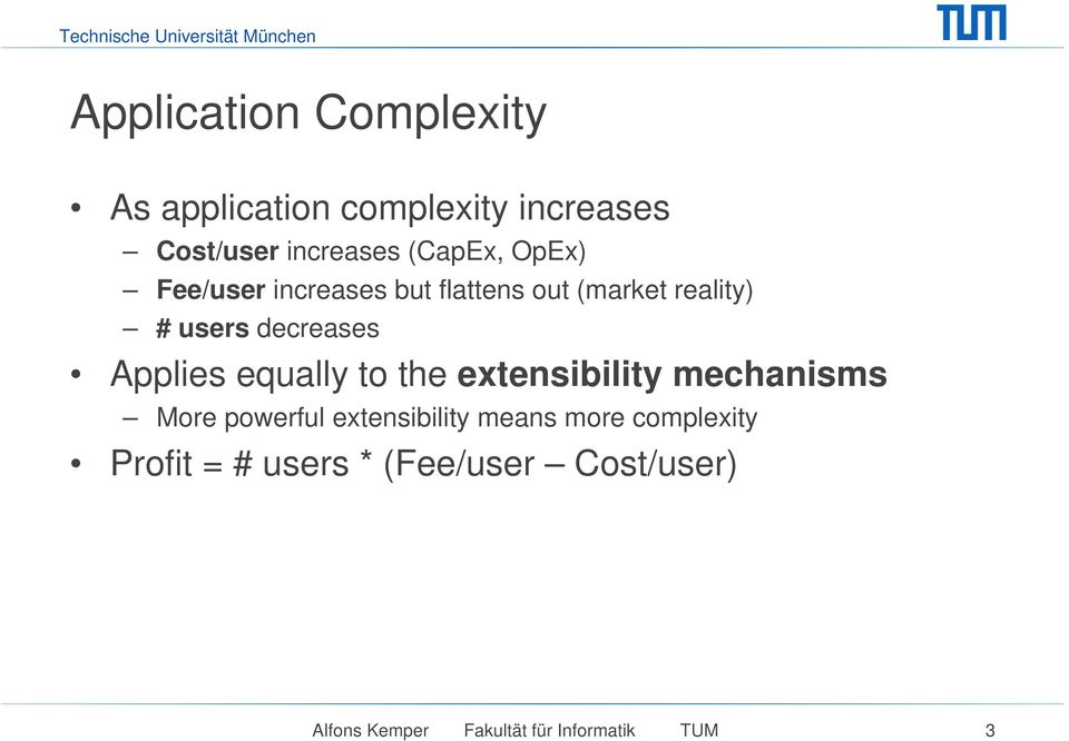 equally to the extensibility mechanisms More powerful extensibility means more