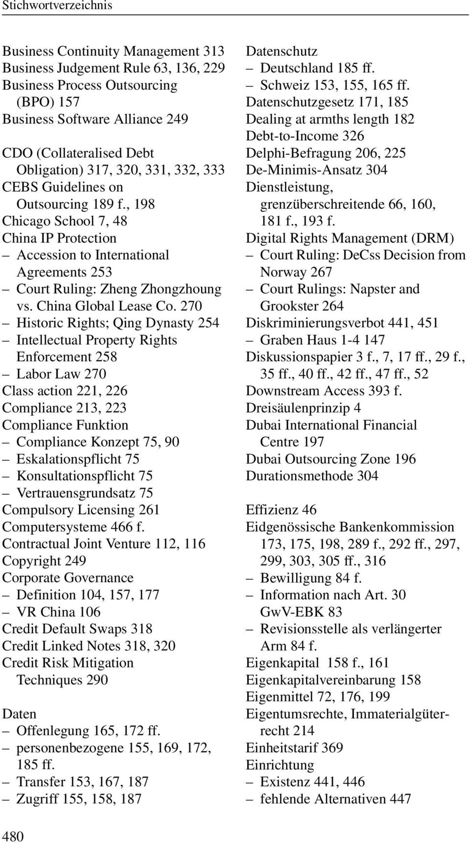 270 Historic Rights; Qing Dynasty 254 Intellectual Property Rights Enforcement 258 Labor Law 270 Class action 221, 226 Compliance 213, 223 Compliance Funktion Compliance Konzept 75, 90