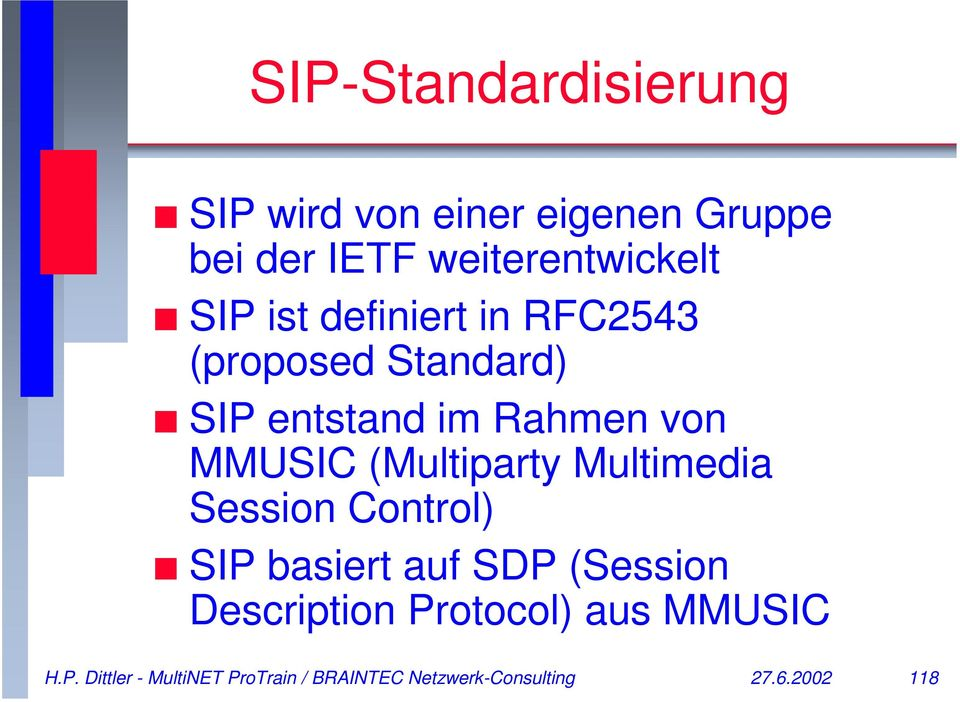 (Multiparty Multimedia Session Control) SIP basiert auf SDP (Session Description