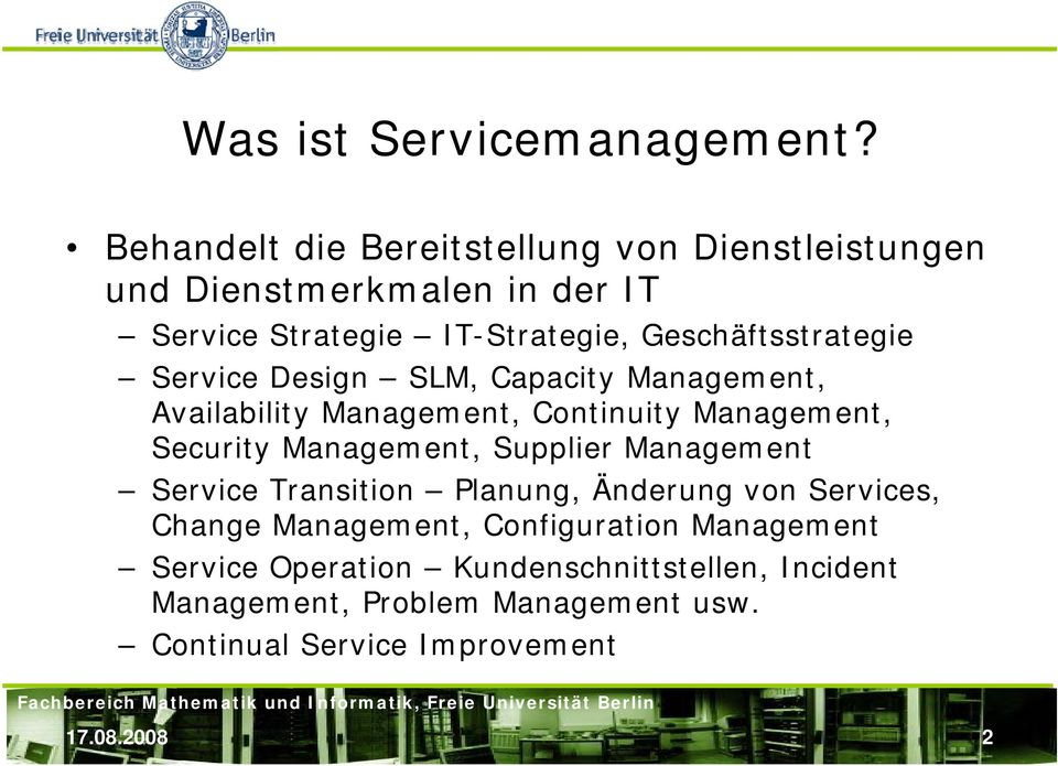 Geschäftsstrategie Service Design SLM, Capacity Management, Availability Management, Continuity Management, Security