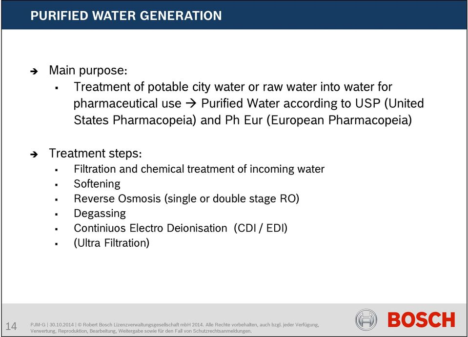 Pharmacopeia) Treatment t steps: Filtration and chemical treatment of incoming water Softening Reverse