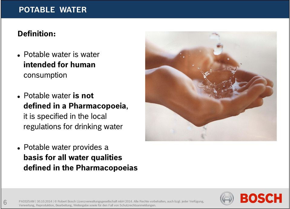 water provides a basis for all water qualities defined in the Pharmacopoeias 6 PADD/SAM 30.10.