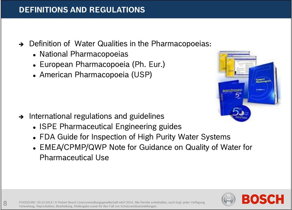 ) American Pharmacopoeia (USP) International regulations and guidelines ISPE Pharmaceutical Engineering guides FDA Guide for