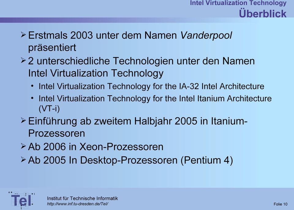 Virtualization chnology for th ntl tanium Architctur (V-i) Einführung ab zwitm Halbjahr 2005 in tanium- Prozssorn