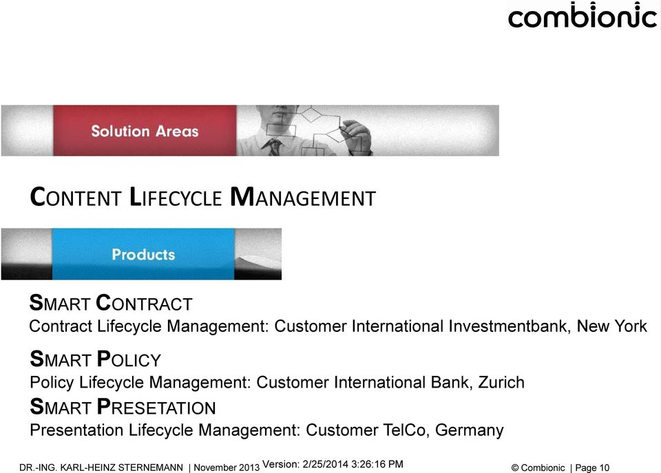 Policy Lifecycle Management: Customer International Bank, Zurich SMART