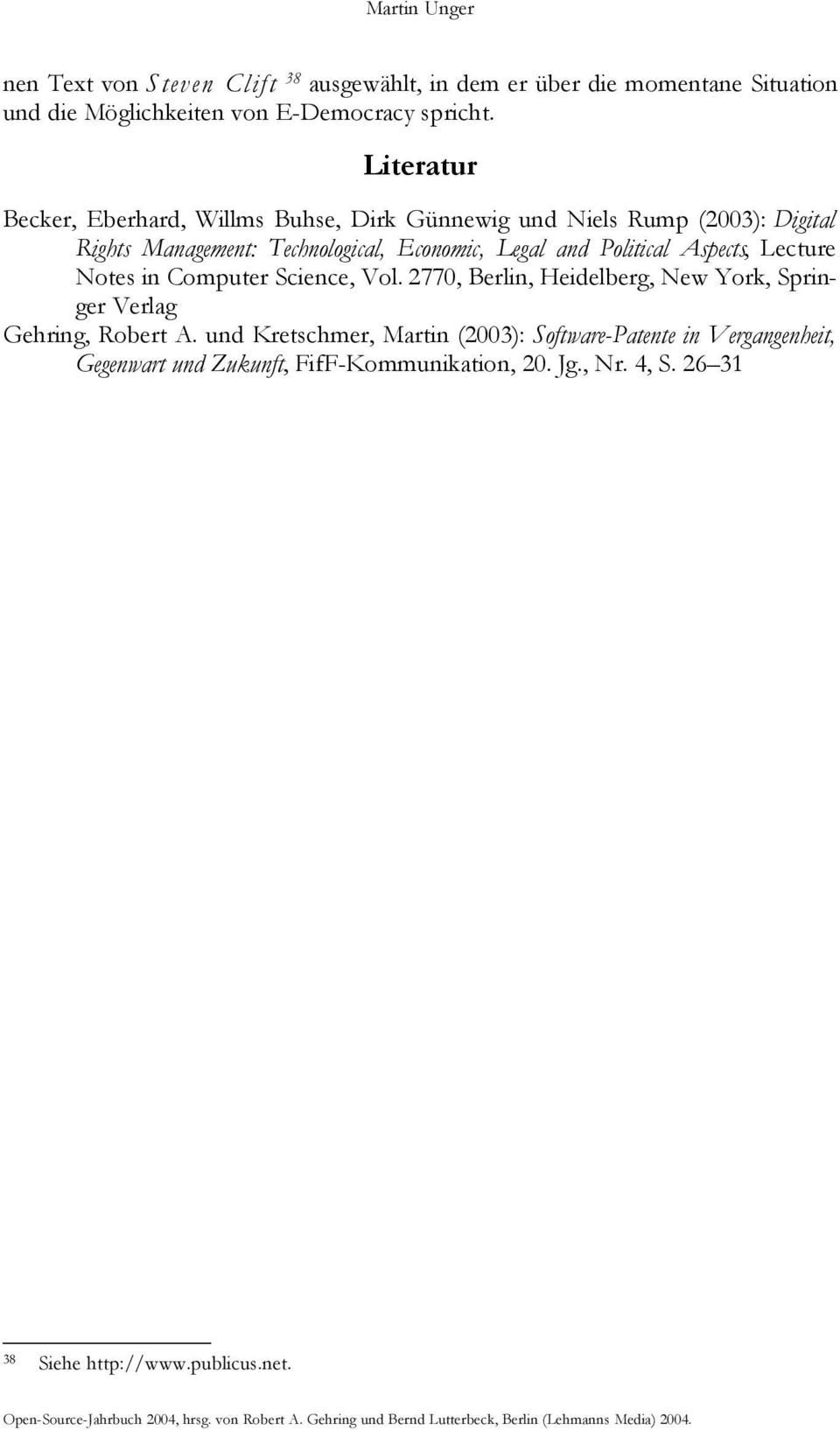 Political Aspects, Lecture Notes in Computer Science, Vol. 2770, Berlin, Heidelberg, New York, Springer Verlag Gehring, Robert A.