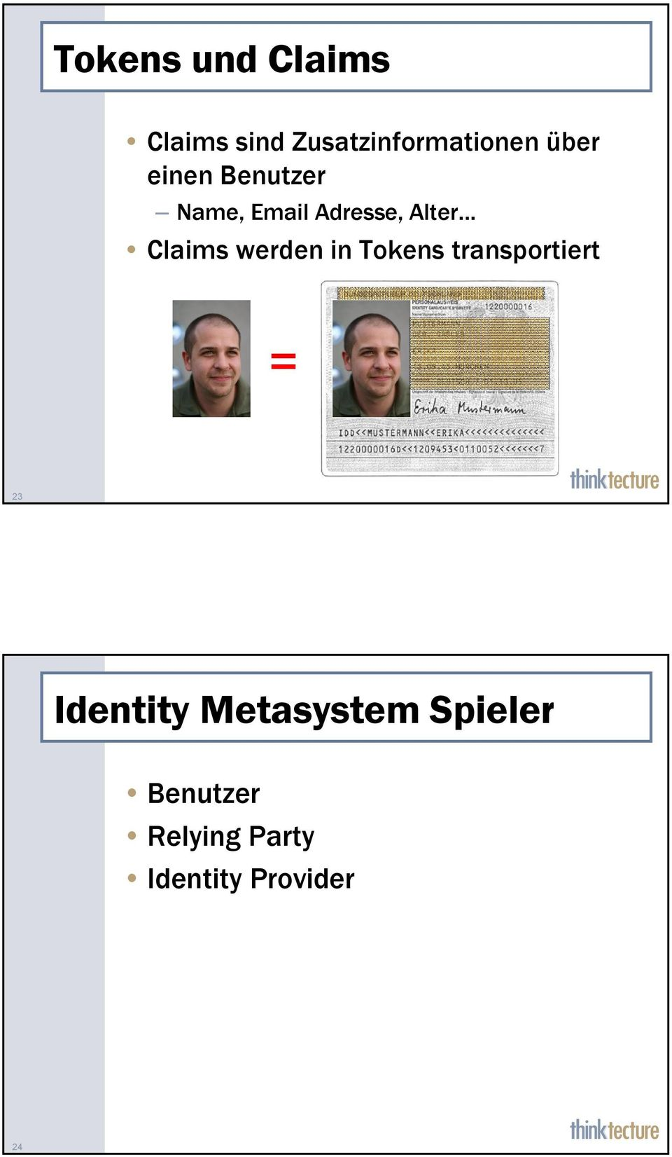 Claims werden in Tokens transportiert = 23 Identity