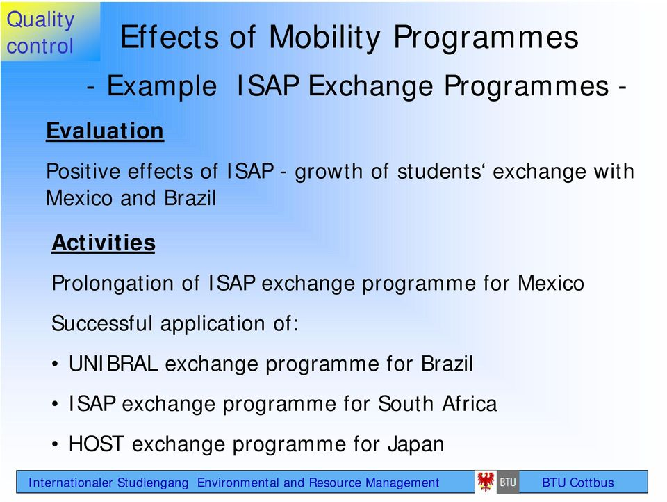 Activities Prolongation of ISAP exchange programme for Mexico Successful application of:
