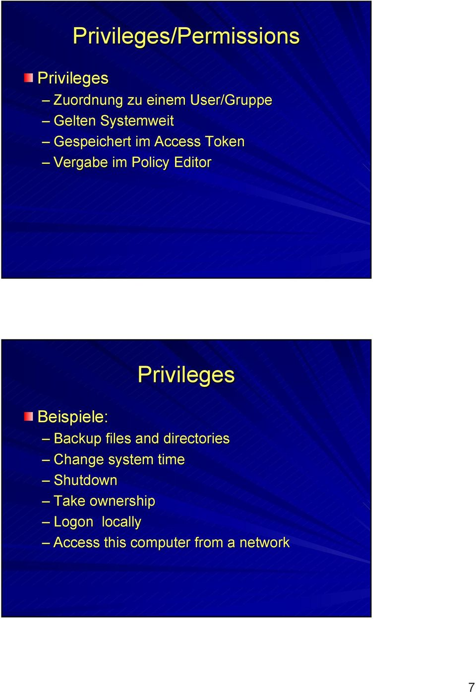 Beispiele: Privileges Backup files and directories Change system time
