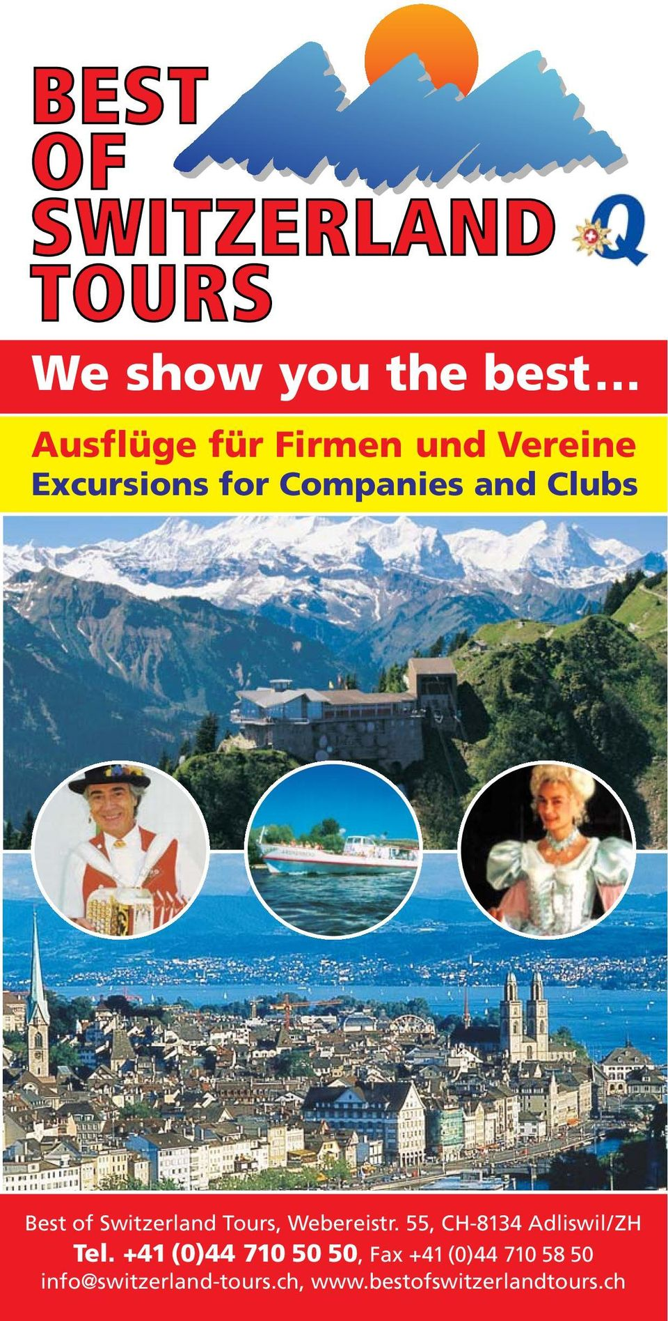 Best of Switzerland Tours, Webereistr. 55, CH-8134 Adliswil/ZH Tel.