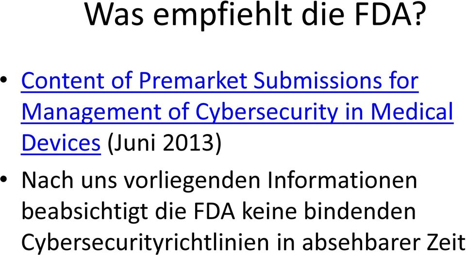 Cybersecurity in Medical Devices (Juni 2013) Nach uns