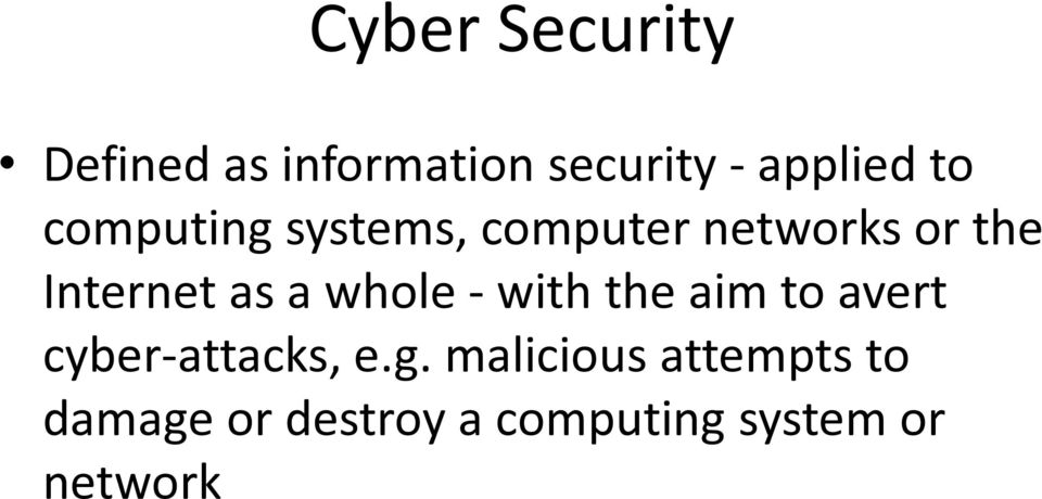 whole - with the aim to avert cyber-attacks, e.g.