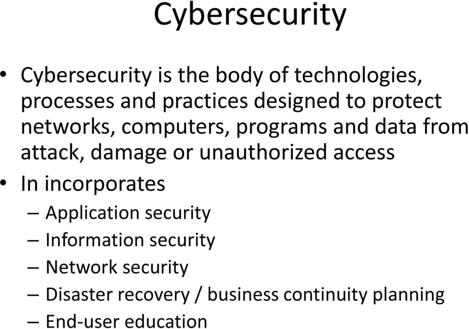 unauthorized access In incorporates Application security Information security